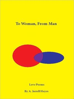 To Woman, From Man: Love Poems