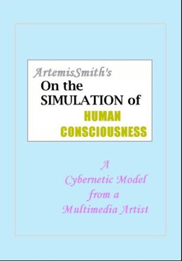 ArtemisSmith's On the SIMULATION of HUMAN CONSCIOUSNESS
