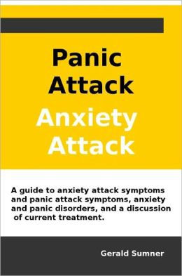 Panic Attacks, Anxiety Attacks: A guide to anxiety attack symptoms and panic attack symptoms, anxiety and panic disorders, and a discussion of current treatment.