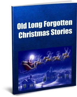Old Long Forgotten Christmas Stories