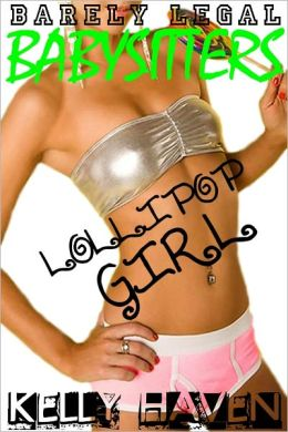 Barely Legal Babysitters: Lollipop Girl