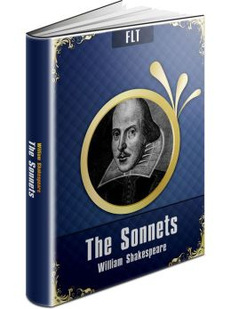 The Sonnets - William Shakespeare / Shakespeare's Sonnets [New NOOK edition with best navigation & active TOC]