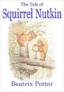 The Tale of Squirrel Nutkin (A Classic Children's Picture Book)