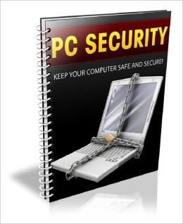PC Security: Keep Your Computer Safe and Secure