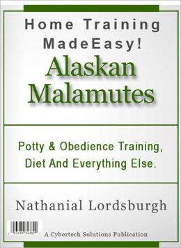 Potty And Obedience Training, Diet And Everything Else For Your Alaskan Malamute