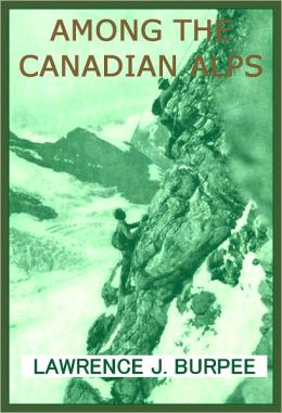 AMONG THE CANADIAN ALPS Illustrated