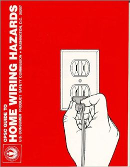 CPSC Guide to Home Wiring Hazards