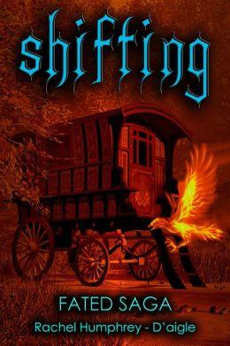 Shifting, Fated Saga Fantasy Series (Book Two)