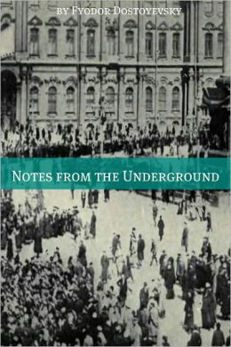 Notes from the Underground (Annotated with Critical Essay and Biography)