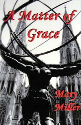 A Matter of Grace - A Novel