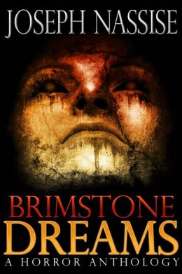 Brimstone Dreams: A Horror Anthology
