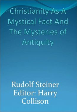 Christianity As A Mystical Fact And The Mysteries of Antiquity w/ DirectLink Technology (A Religious Classic)