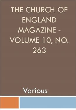 The Church of England Magazine - Volume 10, No. 263 w/ DirectLink Technology (Religious Book)