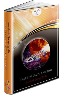 Tales of Space and Time § Herbert George Wells