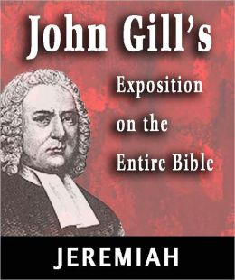 John Gill's Exposition on the Entire Bible-Book of Jeremiah