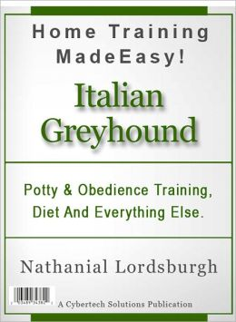 Potty And Obedience Training, Diet And Everything Else For Your Italian Greyhound
