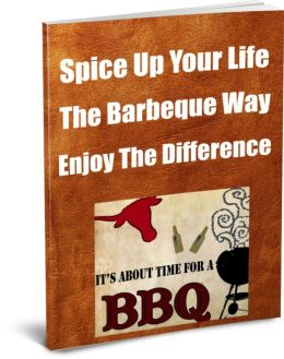 Spice Up Your Life, The Barbeque Way. Enjoy The Difference