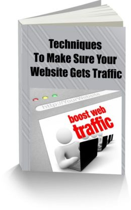 Techniques to Make Sure Your Website Gets Traffic