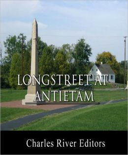 General James Longstreet at Antietam: Account of the Battle from His Memoirs (Illustrated with TOC)