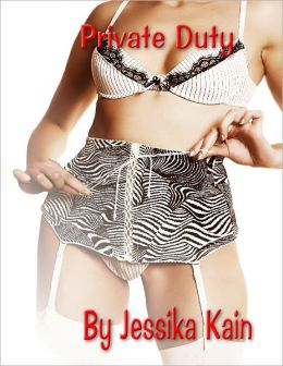 Private Duty (An Erotic Menage/Threesome and Foursome Short))
