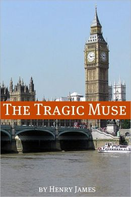 The Tragic Muse (Annotated - Includes Essay and Biography)