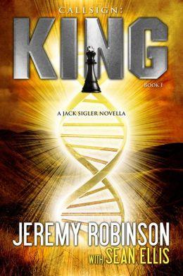 Callsign King - Book 1 (A Jack Sigler - Chess Team Novella)
