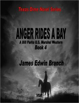 Anger Rides A Bay(Bill Parks U.S. Marshal book 4)