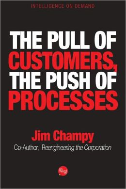 The Pull of Customers, The Push of Processes