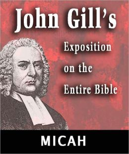 John Gill's Exposition on the Entire Bible-Book of Micah