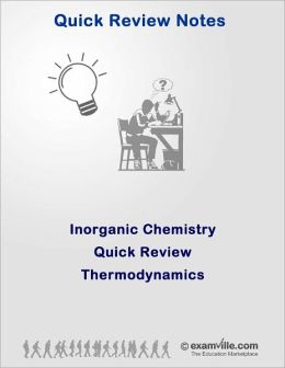 Inorganic Chemistry Quick Review: Thermodynamics