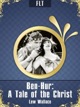 Ben-Hur: A Tale of the Christ § Lew Wallace