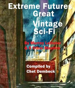Extreme Futures: Great Vintage Sci-Fi by Murray Leinster and 8 Other Masters