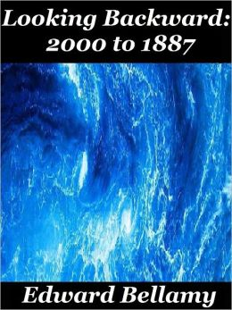 Looking Backward: 2000 to 1887