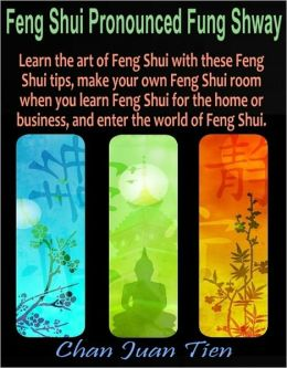 Feng Shui Pronounced Fung Shway: Learn the art of Feng Shui with these Feng Shui tips, make your own Feng Shui room when you learn Feng Shui for the home or business, and enter the world of Feng Shui.