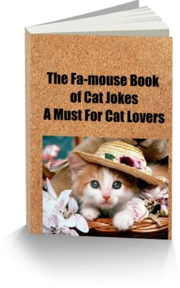 The Fa-mouse Book of Cat Jokes-A Must For Cat Lovers