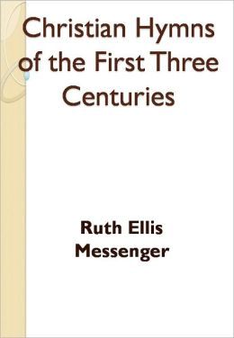 Christian Hymns of the First Three Centuries w/ Nook Direct Link Technology (A Classic on Christian Religion)