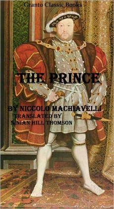 The Prince by Niccolo Machiavelli ( translated by Ninian Hill Thomson)