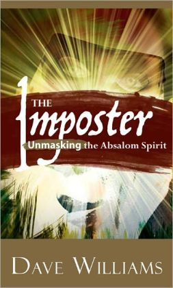 The Imposter: Unmasking the Absalom Spirit