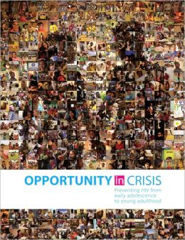 Opportunity in Crisis: Preventing HIV from early adolescence to early adulthood
