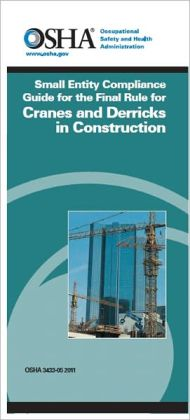 Small Entity Compliance Guide for the Final Rule for Cranes and Derricks in Construction
