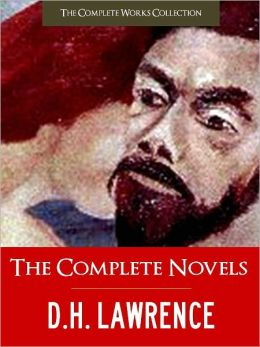 THE COMPLETE NOVELS OF D.H. LAWRENCE (Special Nook Edition) FULL COLOR ILLUSTRATED VERSION: All D.H. Lawrence's Unabridged Novels in a Single Volume! NOOKbook (COMPLETE WORKS COLLECTION)