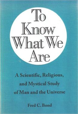 To Know What We Are