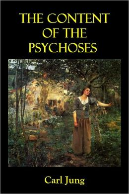 THE CONTENT OF THE PSYCHOSES