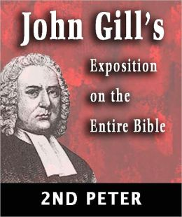 John Gill's Exposition on the Entire Bible-Book of 2nd Peter