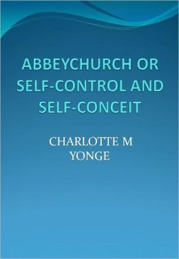ABBEYCHURCH OR SELF-CONTROL AND SELF-CONCEIT