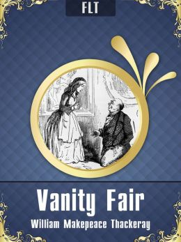 Vanity Fair § William Makepeace Thackeray