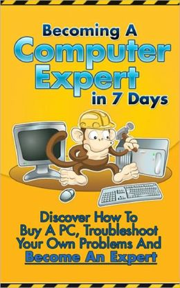 How To Become A Computer Expert In 7 Days