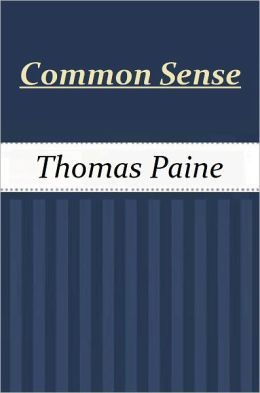 Common Sense (The Writings of Thomas Paine)