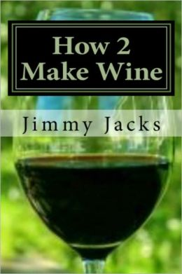 How 2 Make Wine