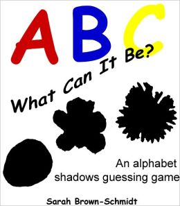 ABC What Can it Be? An alphabet shadows guessing game